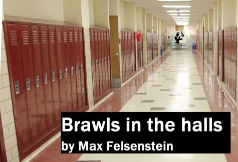 Brawls in the halls