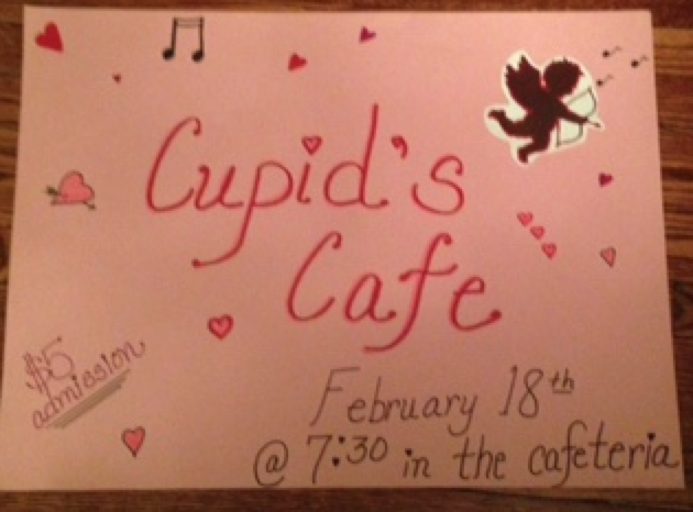 Cupid's Cafe will be held on February 18th at 7:30 in the high school cafeteria