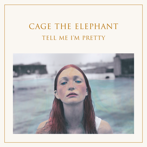 On December 18, Cage the Elephant's fourth studio album, Tell Me I'm Pretty, was released.