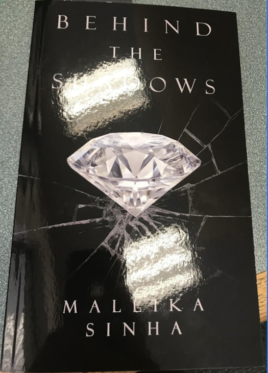Author and sophomore student, Mallika Sinha, wrote and published this book. Sinha wrote Behind the Shadows when she was 13 years old.